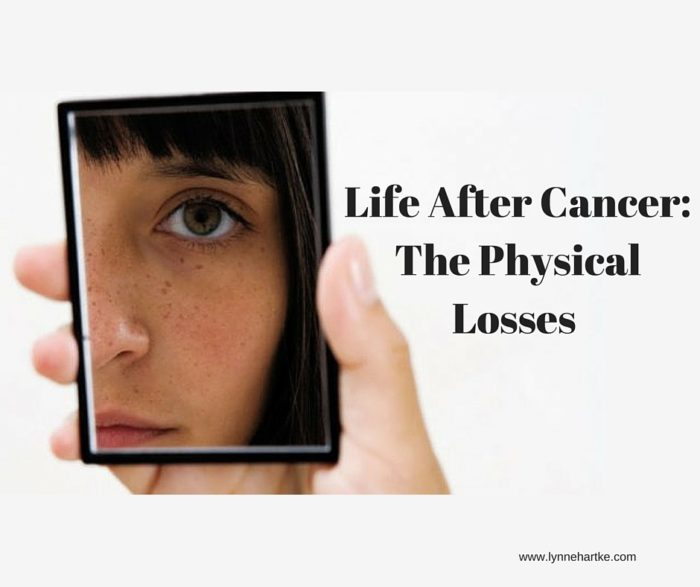 Life After Cancer-The Physical Losses