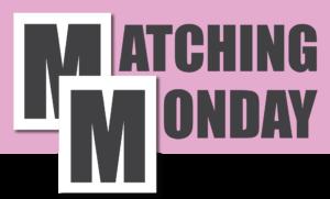 Matching Monday